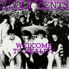 Adolescents - Welcome To Reality 10