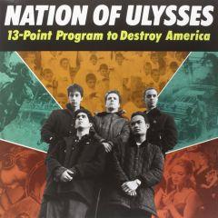 Nation Of Ulysses - 13 Point Programm To Destroy Americ