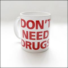 Don't Need Drugs - Tasse