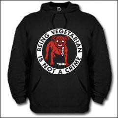 Being Vegetarian Is Not A Crime - Hooded Sweater