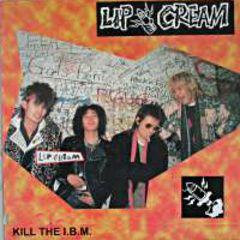 Lip Cream - Kill The I.B.M. LP