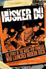 Hüsker Dü -The Story Of The Noise-Pop Pioneers... Buch