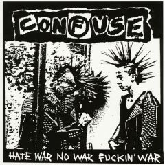 Confuse - Hate War, No War, Fuckin War LP