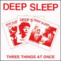 Deep Sleep - Three Things At Once CD