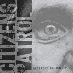 Citizens Patrol - Retarded Nation 7