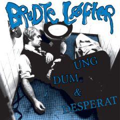 Brudte Løfter - Ung Dum & Desparat EP