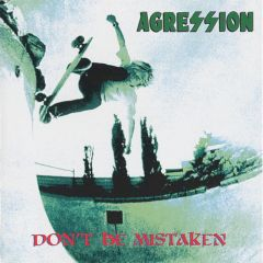 Agression - Don't Be Mistaken LP