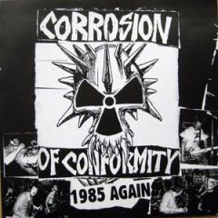 Corrosion Of Conformity - 1985 Again LP
