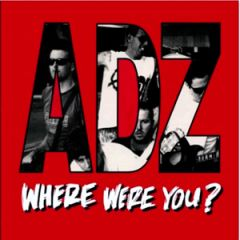 ADZ - Where Were You? LP
