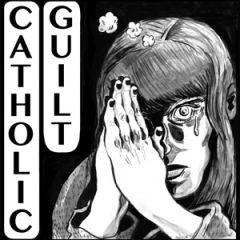 Catholic Guilt - s/t LP