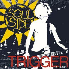 Soulside - Trigger/Bass/ 103 LP