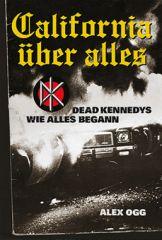 Dead Kennedys, California Über Alles. Wie Alles Began Buch