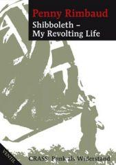 Penny Rimbaud - Shibboleth, My Revolting Life Buch