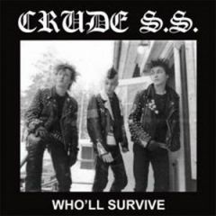 Crude SS - Who'll Survive LP