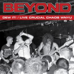 Beyond - Dew It/ Live Crucial Chaos WNYU LP