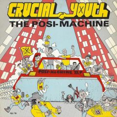 Crucial Youth - The  Posi Machine LP