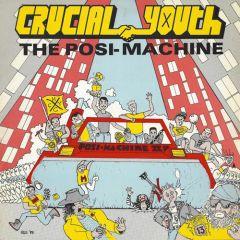Crucial Youth - Posi Machine LP