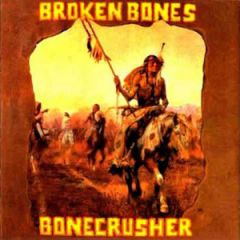 Broken Bones - Bonecrusher LP