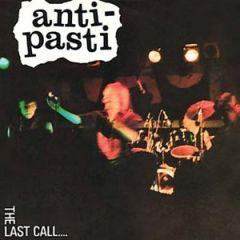 Anti-Pasti - The Last Call LP