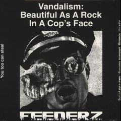 Feederz - Vandalism, Beautful As A Rock In A Cops Face LP