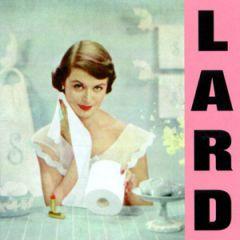 Lard - Pure Chewing Satisfaction LP