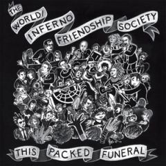 The World Inferno Friendship Society - This Packed Funeral LP