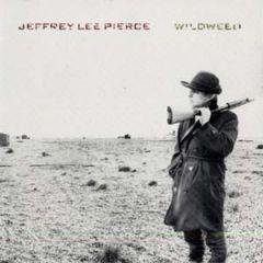 Jeffrey Lee Pierce - Wildweed LP