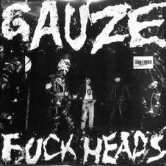 Gauze - Fuckheads + Comp Songs LP