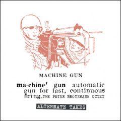 Peter Brötzmann Ocetet - Machine Gun Alternate Takes LP