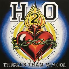 H2O - Thicker Than Water: 20th Anniversary Edition LP