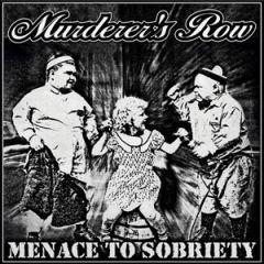 Muderer's Row -  Menace To Sobriety LP