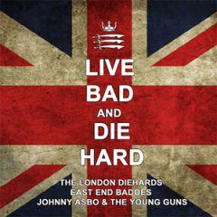 Johnny Asbo & TYG/ Eastbad Badeos/ The London Diehards - Live Bad And Diehard LP
