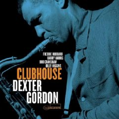 Dexter Gordon - Clubhouse (Tone Poet Edition)