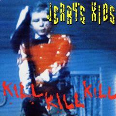 Jerry's Kids - Kill Kill Kill LP (RSD 2019)