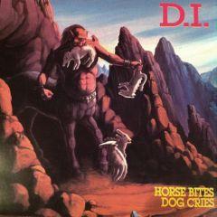 D.I. - Horse Bites Dog Cries LP