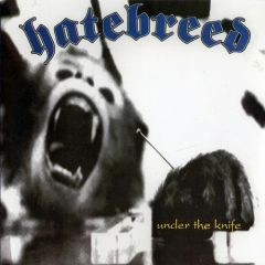 Hatebreed - Under The Knife 7