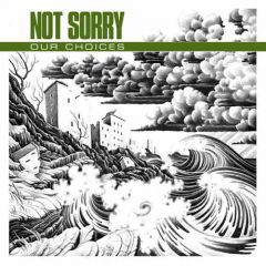 Not Sorry - Our Choices 7