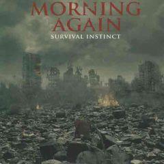Morning Again - Survival Instinct 7