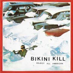 Bikini Kill - Reject All American LP