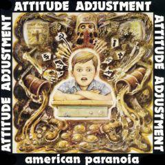 Attitude Adjustment - American Paranoia & More LP