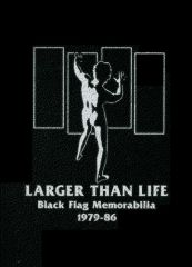 Larger Than Life. Black Flag Memorabilia 1979-86 - Buch