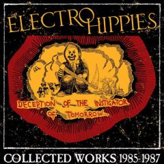 Electro Hippies - Collected Works 1985-1987 2xLP+CD
