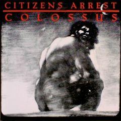 Citizens Arrest - Colossus 2xLP