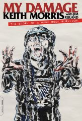 Keith Morris - My Damage. The Story Of A Punk Rock Survivor Buch