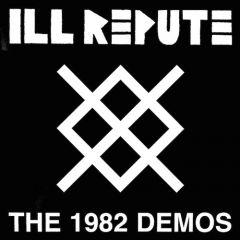 Ill Repute - The 1982 Demos LP
