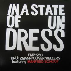 Brötzmann, Oliver, Kellers feat. Manfred Schoof - In A State Of Undress LP