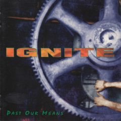 Ignite - Past Our Means 12