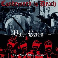 Condemned To Death - Vat Rats, 1983 EP And Demo Sessions LP
