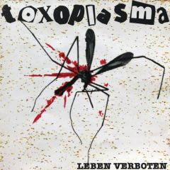 Toxoplasma - Leben Verboten LP