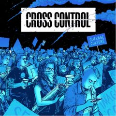 Cross Control - Outrage Culture 7